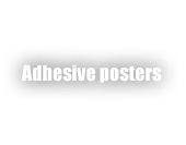 Adhesive posters